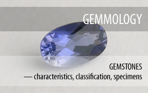 Gemmology — gemstones — characteristics, classification, specimens, library